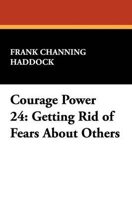 Courage Power 24: Getting Rid of Fears about Others