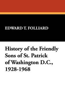 History of the Friendly Sons of St. Patrick of Washington D.C., 1928-1968