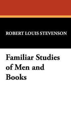 Familiar Studies of Men and Books