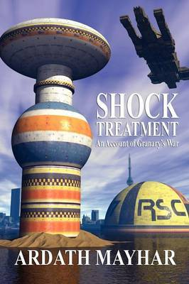Shock Treatment: An Account of Granary's War: A Science Fiction Novel
