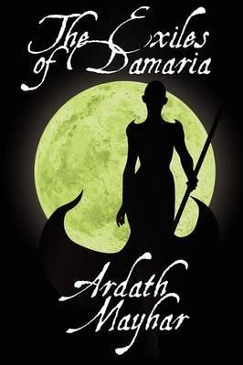 The Exiles of Damaria: A Novel of Fantasy