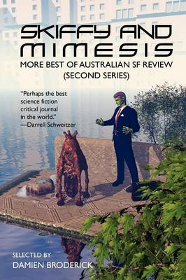 Skiffy and Mimesis: More Best of Asfr: Australian SF Review (Second Series)