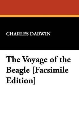 The Voyage of the Beagle [Facsimile Edition]