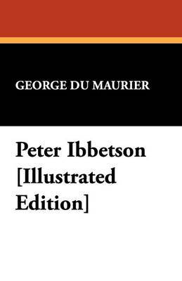 Peter Ibbetson [Illustrated Edition]