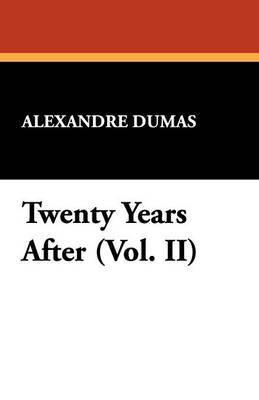 Twenty Years After (Vol. II)