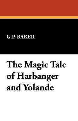 The Magic Tale of Harbanger and Yolande