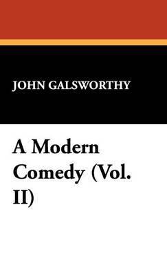 A Modern Comedy (Vol. II)