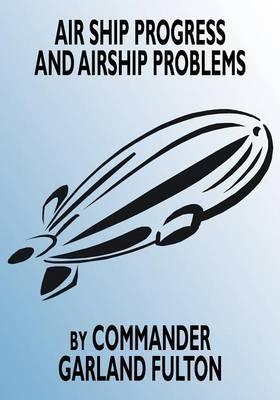 Airship Progress and Airship Problems