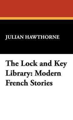 The Lock and Key Library: Modern French Stories