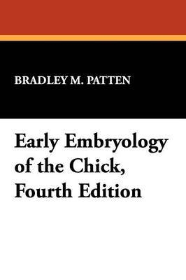 Early Embryology of the Chick, Fourth Edition