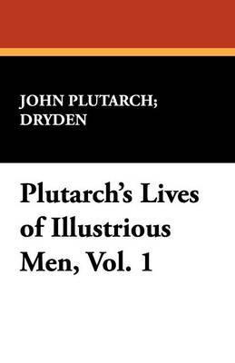 Plutarch's Lives of Illustrious Men, Vol. 1