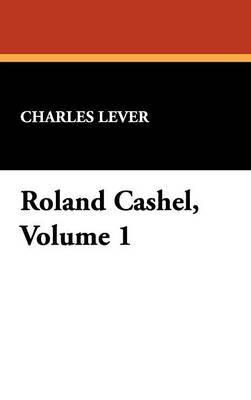 Roland Cashel, Volume 1