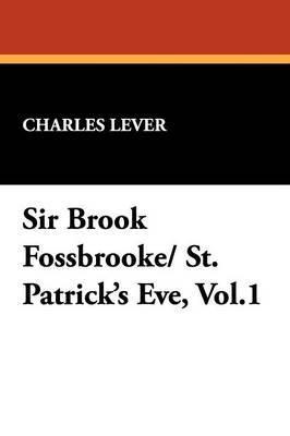 Sir Brook Fossbrooke/ St. Patrick's Eve, Vol.1