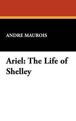 Ariel: The Life of Shelley