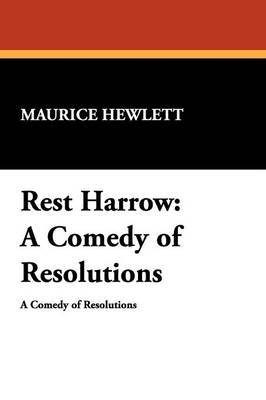 Rest Harrow: A Comedy of Resolutions