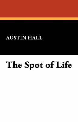 The Spot of Life
