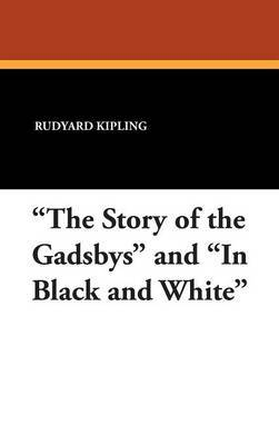 The Story of the Gadsbys and in Black and White