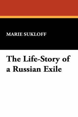 The Life-Story of a Russian Exile