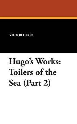 Hugo's Works: Toilers of the Sea (Part 2)