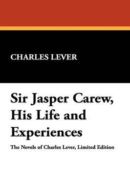 Sir Jasper Carew, His Life and Experiences