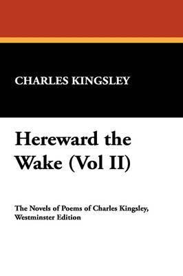 Hereward the Wake (Vol II)