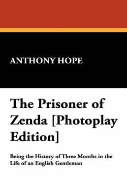 The Prisoner of Zenda [Photoplay Edition]