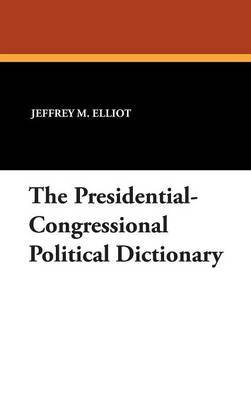 The Presidential-Congressional Political Dictionary