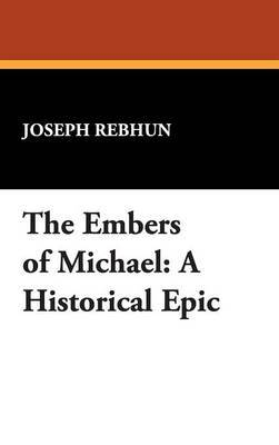 The Embers of Michael: A Historical Epic