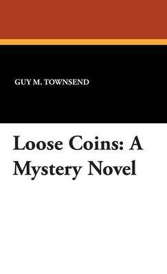 Loose Coins: A Mystery Novel