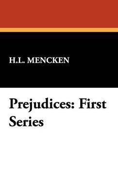 Prejudices: First Series