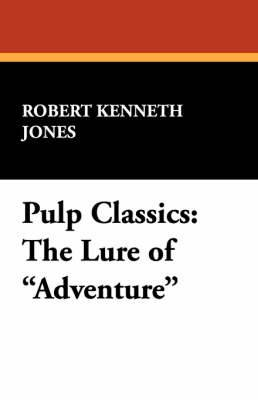 Pulp Classics: The Lure of Adventure