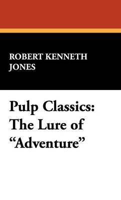 Pulp Classics: The Lure of Adventure