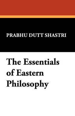 The Essentials of Eastern Philosophy