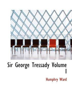 Sir George Tressady Volume I