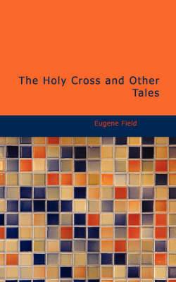 The Holy Cross and Other Tales