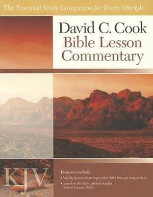 David C Cook King James Versions Bible Lesson Commentary: 2012-2013