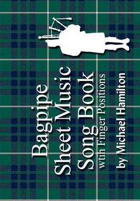Bagpipe Sheet Music Song Book with Finger Positions