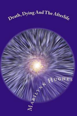 Death, Dying and the Afterlife: The Mystic Knowledge Series