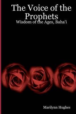 The Voice of the Prophets: Wisdom of the Ages, Bahai