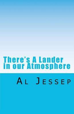 There's a Lander in Our Atmosphere