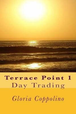 Terrace Point 1: Day Trading