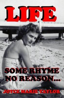 Life: Some Rhyme, No Reason