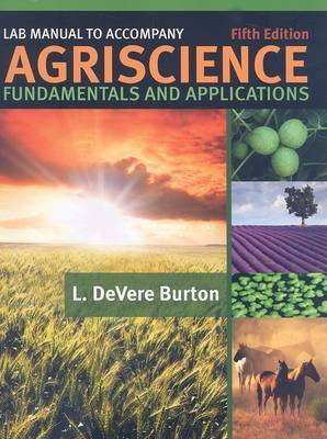 Agriscience Fundamentals and Applications: Lab Manual