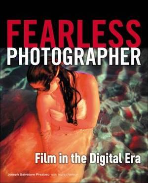 Fearless Photographer: Film in the Digital Era