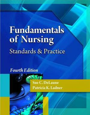 Fundamentals of Nursing: Standards and Practice