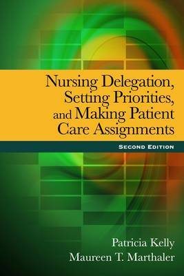 Nursing Delegation, Setting Priorities, and Making Patient Care Assignments