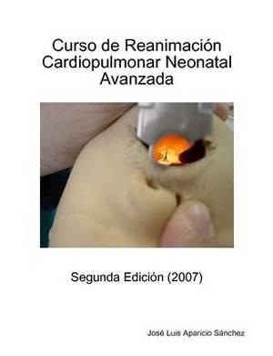 Curso De Reanimacion Cardiopulmonar Neonatal Avanzada