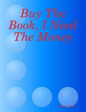 Buy The Book, I Need The Money