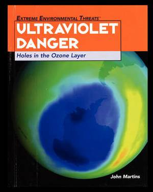 Ultraviolet Danger: Holes in the Ozone Layer