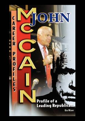 John McCain: Profile of a Leading Republican